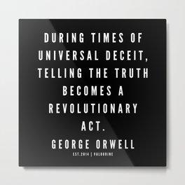 67       | George Orwell Quotes | 190529 | Black Metal Print