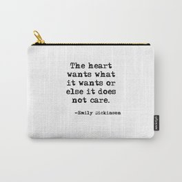 The heart wants what it wants - Dickinson quote Carry-All Pouch