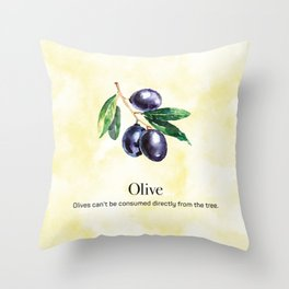 Olives Can't be Consumed Directly from the Tree Throw Pillow