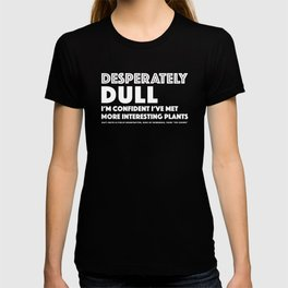 Dull - Quotable Series T-shirt