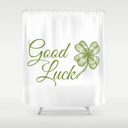 Good luck! Shower Curtain
