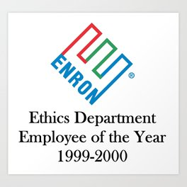 Enron ethics department satire/ parody Art Print