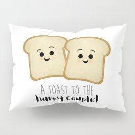 A Toast To The Happy Couple! Pillow Sham