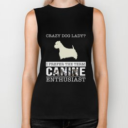 Crazy West Highland White Terrier Dog Lady I Prefer The Term Canine Enthusiast Biker Tank