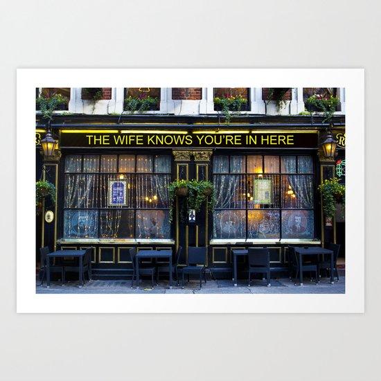 The wife knows....... pub Art Print