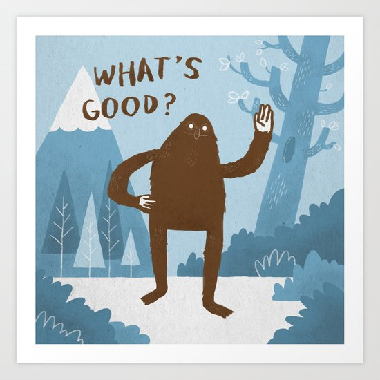 What's Good? Art Print