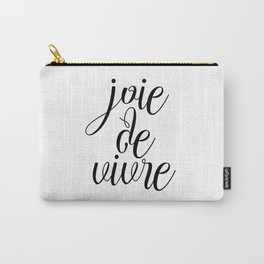 Joie De Vivre, French Quote, Black White Print, Typography Wall Art Carry-All Pouch