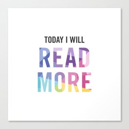 New Year's Resolution - TODAY I WILL READ MORE Canvas Print