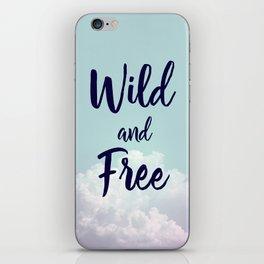 Wild and Free... iPhone Skin