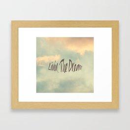 Livin The Dream Framed Art Print