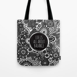 Life is all about balance Tote Bag