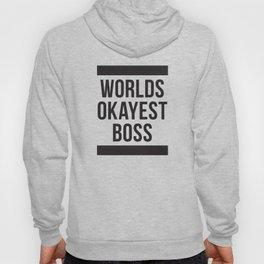 Worlds Okayest Boss Hoody