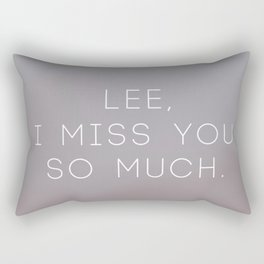 Lee, I miss you so much... Rectangular Pillow