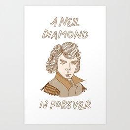 A Neil Diamond is Forever Art Print