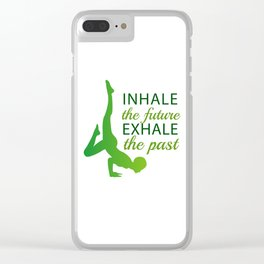 INHALE the future EXHALE the past Clear iPhone Case