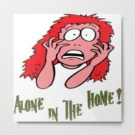 Alone at home Metal Print