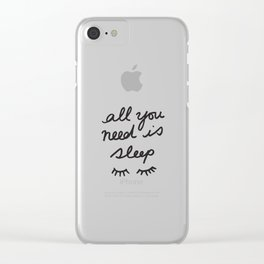 All You Need Is Sleep Clear iPhone Case