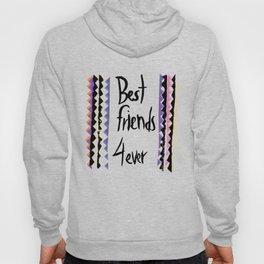 Best Friends 4ever! Hoody