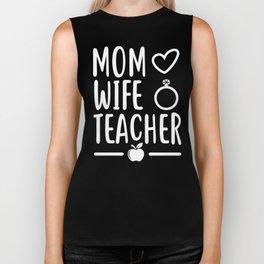 Mom Wife Teacher Life Mothers Day  Inspirational Appreciation Biker Tank