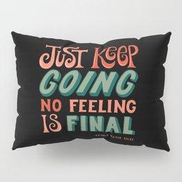 Just keep going Pillow Sham