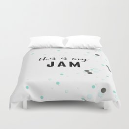 This Is My Jam Duvet Cover