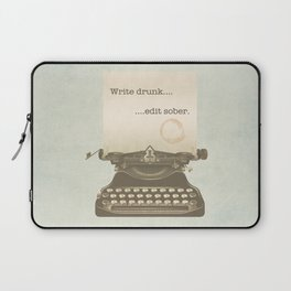 Write Drunk Edit Sober Laptop Sleeve
