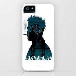 In Tyler we Trust iPhone Case