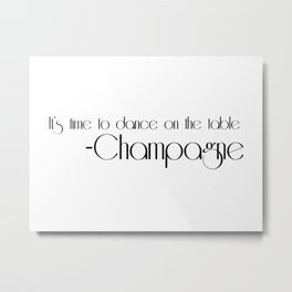 it's time to dance on the table Metal Print