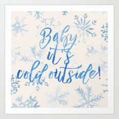 Baby, It's Cold Outside! Art Print