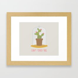 Can't touch this. Framed Art Print