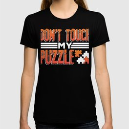 Puzzler Gift Puzzle Lover Don't Touch my Puzzle T-shirt