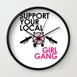 Support Your Local Girl Gang 2 Wall Clock