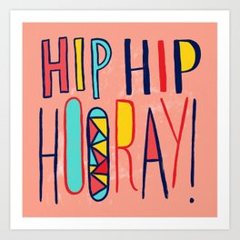Hip Hip Hooray! Art Print