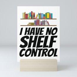 Books - I have no shelf control Mini Art Print