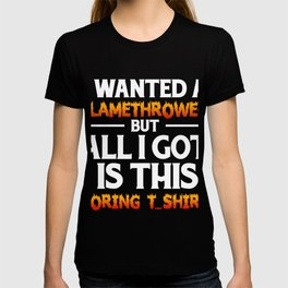 Flamethrower Gift. Shirt For Brother T-shirt