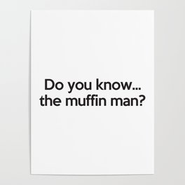 Do you know...the muffin man? Poster