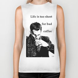 Life is too short for bad coffee Biker Tank