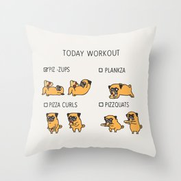 Today  Workout with the pug Throw Pillow