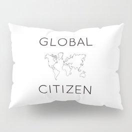 GLOBAL CITIZEN Pillow Sham