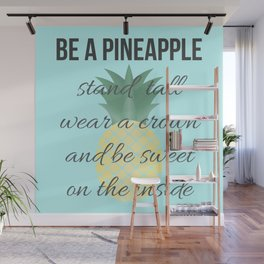Be a Pineapple Wall Mural