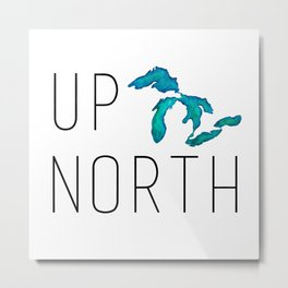 UP NORTH with watercolor great lakes Metal Print