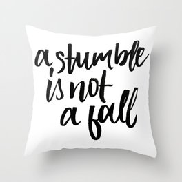 A stumble is not a fall Throw Pillow