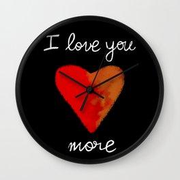 I Love You More Wall Clock