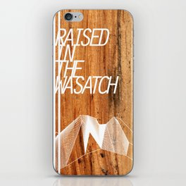 Raised in the Wasatch iPhone Skin