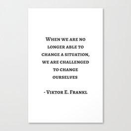 Stoic Wisdom Quotes - Viktor Frankl Canvas Print