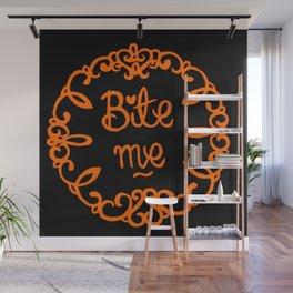 Bite me  Wall Mural