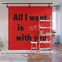 Phrase in relation to sexual desire on a neutral background with contrasting colors. Wall Mural