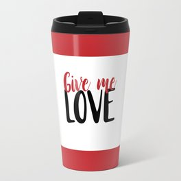 Give Me Love Red Bars Travel Mug