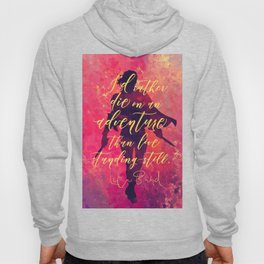 I'd rather die on an adventure...Lila Bard. A Darker Shade of Magic (ADSOM) Hoody