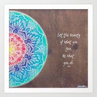 Let The Beauty of What You Love, Be What You Do - Rumi Art Print